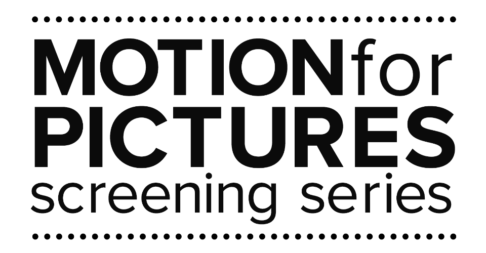 MOTION FOR PICTURES SCREENING SERIES PRESENTED BY TRIANGLE FILMMAKING COMMUNITY