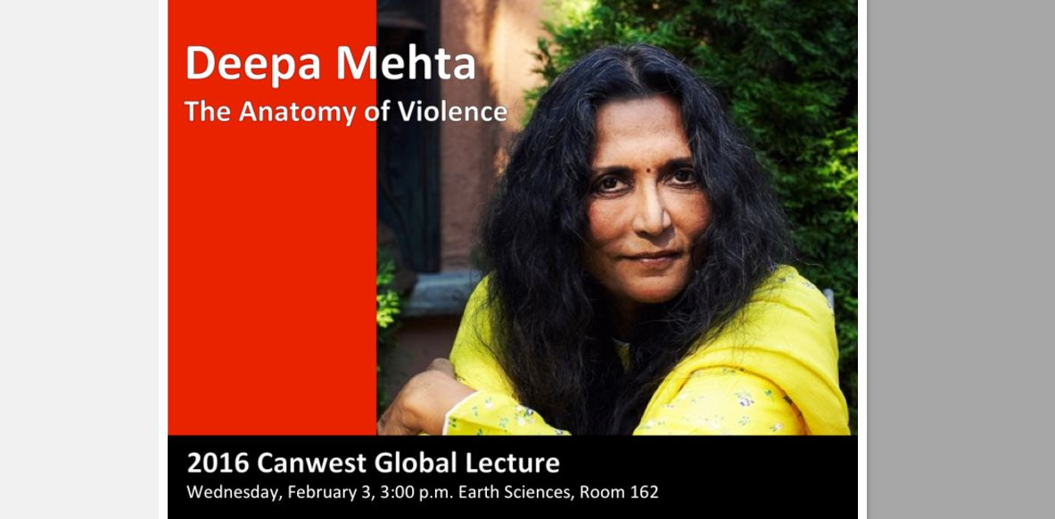 Deepa Mehta - 'The Anatomy of Violence', 2016 Canwest Global Lecture