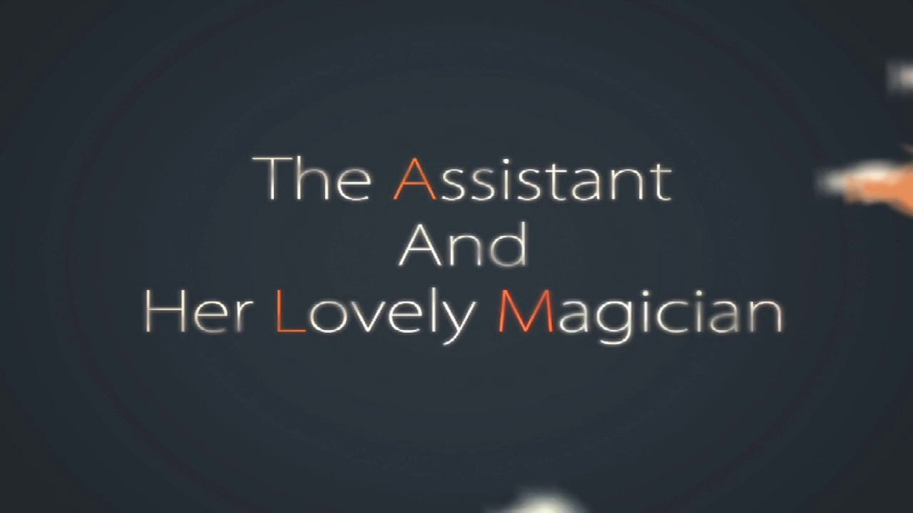 The Assistant and Her Lovely Magician directed by Joyce Wu