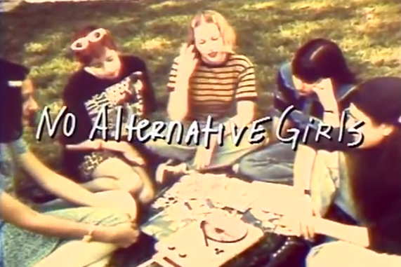 No Alternative Girls directed by Tamra Davis