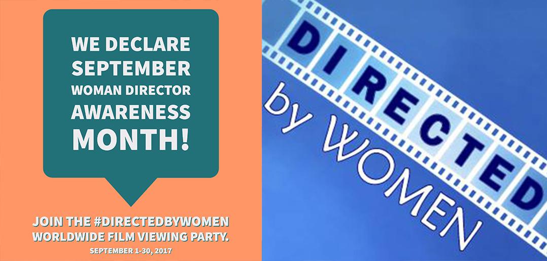 Woman Director Awareness Month - #DirectedbyWomen Worldwide Film Viewing Party