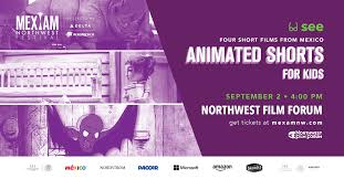 MEX AM NW – Animated Shorts for Youth